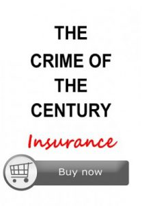 The Crime of the Century: Insurance